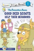 The Berenstain Bears Good Deed Scouts Help Their Neighbors: 3 Books in 1: Honey Hunt Helpers, Mama's Helpers, Hel... (Hardcover)