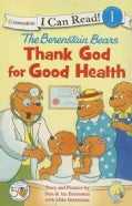 The Berenstain Bears Thank God for Good Health (Paperback)