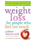 Weight Loss for People Who Feel Too Much: A 4-Step, 8-Week Plan to Finally Lose the Weight, Manage Emotional Eatin... (CD-Audio)