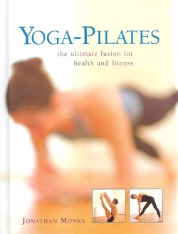 Yoga-Pilates: The Ultimate Fusion for Health and Fitness (Hardcover)