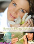 Nature's Beauty Secrets: Recipes for Beauty Treatments from the World's Best Spas (Hardcover)