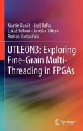 UTLEON3: Exploring Fine-Grain Multi-Threading in FPGAs (Hardcover)