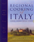 Regional Cooking of Italy: Ingredients, Techniques, Traditions, 325 Recipes (Paperback)