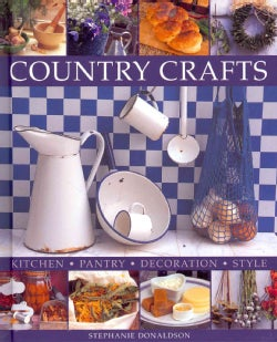 Country Crafts: Kitchen - Pantry - Decoration - Style (Hardcover)
