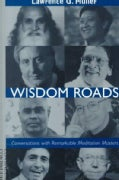 Wisdom Roads: Conversations With Remarkable Meditation Masters (Paperback)