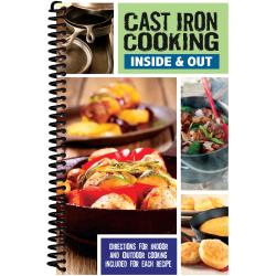 Cast Iron Cooking: Inside & Out: Directions for Indoor & Outdoor Cooking Included (Spiral bound)