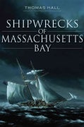 Shipwrecks of Massachusetts Bay (Paperback)