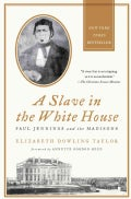 A Slave in the White House: Paul Jennings and the Madisons (Paperback)
