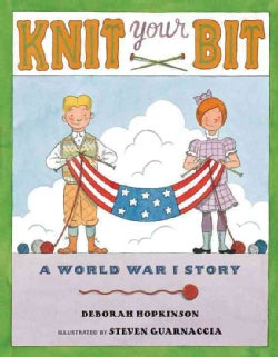 Knit Your Bit: A World War I Story (Hardcover)