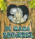 Ol' Mama Squirrel (Hardcover)