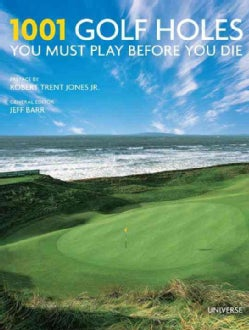 1001 Golf Holes You Must Play Before You Die (Hardcover)