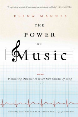 The Power of Music: Pioneering Discoveries in the New Science of Song (Paperback)