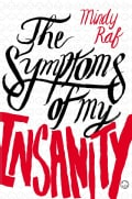 The Symptoms of My Insanity (Hardcover)