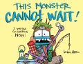 This Monster Cannot Wait! (Hardcover)