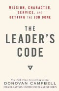 The Leader's Code: Mission, Character, Service, and Getting the Job Done (Hardcover)