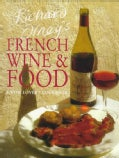 Richard Olney's French Wine & Food: A Wine Lover's Cookbook (Paperback)