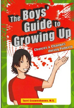 The Boys� Guide to Growing Up: Choices & Changes During Puberty (Paperback)