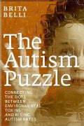 The Autism Puzzle: Connecting the Dots Between Environmental Toxins and Rising Autism Rates (Paperback)