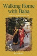 Walking Home With Baba: The Heart of Spiritual Practice (Hardcover)