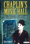 Chaplin's Music Hall: The Chaplins and Their Circle in the Limelight (Hardcover)