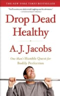 Drop Dead Healthy: One Man's Humble Quest for Bodily Perfection (Paperback)