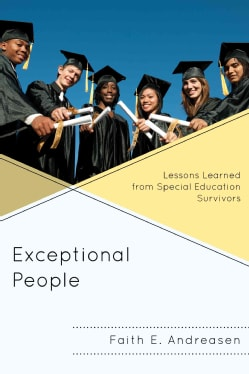 Exceptional People: Lessons Learned from Special Education Survivors (Paperback)