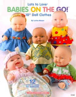 "Lots to Love Babies on the Go!: 10"" Doll Clothes (Paperback)"