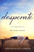 Desperate: Hope for the Mom Who Needs to Breathe (Paperback)