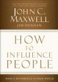 How to Influence People: Make a Difference in Your World (Hardcover)