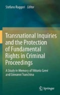 Transnational Inquiries and the Protection of Fundamental Rights in Criminal Proceedings: A Study in Memory of Vi... (Hardcover)