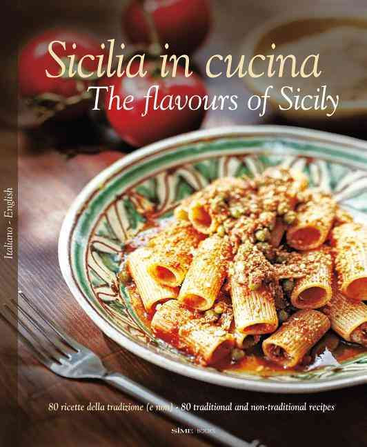 Sicilia in Cucina/ The Flavours of Sicily (Hardcover)