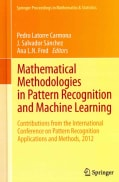 Mathematical Methodologies in Pattern Recognition and Machine Learning: Contributions from the International Conf... (Hardcover)