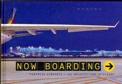 Now Boarding: Fentress Airports + the Architecture of Flight (Hardcover)