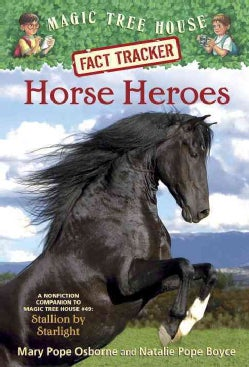 Horse Heroes: A Nonfiction Companion to Magic Tree House #49: Stallion by Starlight (Hardcover)