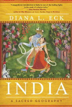 India: A Sacred Geography (Paperback)