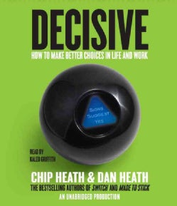 Decisive: How to Make Better Choices in Life and Work (CD-Audio)