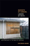 Markets of Sorrow, Labors of Faith: New Orleans in the Wake of Katrina (Paperback)