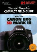 David Busch's Compact Field Guide for the Canon EOS 5D Mark III (Spiral bound)