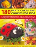 180 Party Cakes and Cookies for Kids: A Mouthwatering Selection of Easy-to-Follow Recipes for Novelty Cakes, Cook... (Paperback)