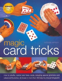 Magic Card Tricks: How to Shuffle, Control and Force Cards, Including Gimmicks and Advanced Flourishes, All Shown... (Paperback)