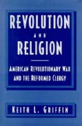Revolution and Religion: American Revolutionary War and the Reformed Clergy (Hardcover)