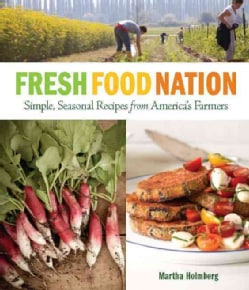 Fresh Food Nation: Simple, Seasonal Recipes from America's Farmers (Paperback)
