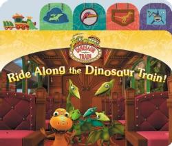 Ride Along the Dinosaur Train! (Board book)