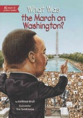 What Was the March on Washington? (Hardcover)