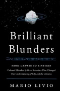Brilliant Blunders: From Darwin to Einstein - Colossal Mistakes by Great Scientists That Changed Our Understandin... (Hardcover)