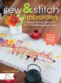 Sew & Stitch Embroidery: 20+ Simple Sewing Projects With 30+ Fresh Embroidery Designs (Paperback)