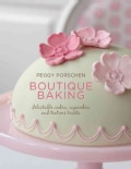 Boutique Baking: Delectable Cakes, Cupcakes and Teatime Treats (Hardcover)