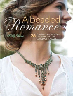 A Beaded Romance: 26 Beadweaving Patterns and Projects for Gorgeous Jewelry (Paperback)