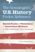 The Genealogist's U.S. History Pocket Reference: Quick Facts & Timelines of American History to Help Understand Y... (Paperback)