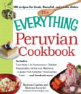 The Everything Peruvian Cookbook: Includes Conchitas a La Parmesana, Chicken Empanadas, Arroz Con Mariscos, Class... (Paperback)